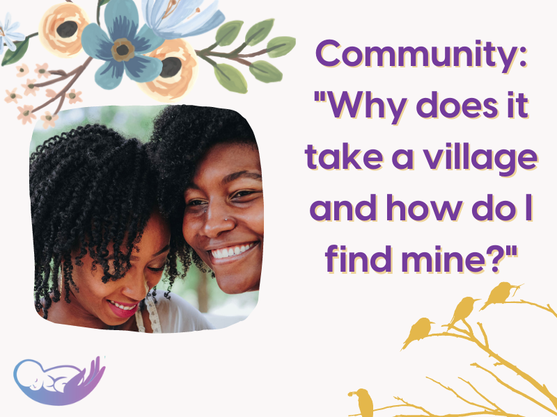 Community: Why does it 'take a village'? And how do I find mine?